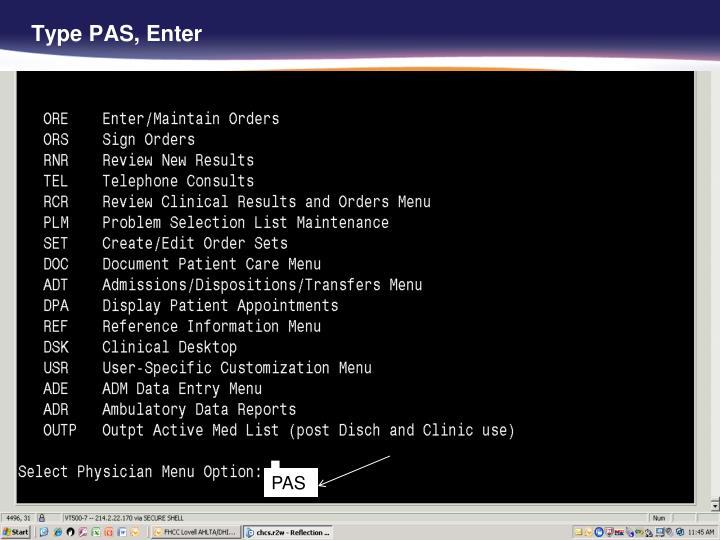 Type PAS, Enter