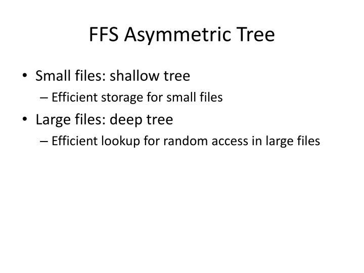 FFS Asymmetric Tree