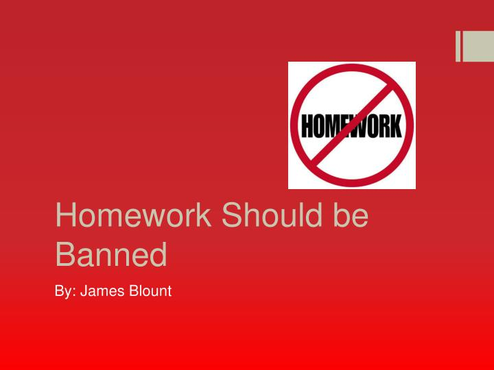Homework should not be banned