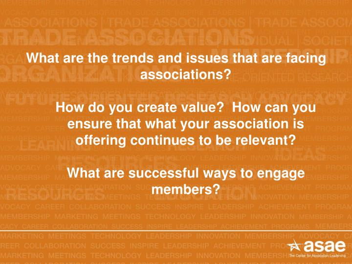 What are the trends and issues that are facing associations?