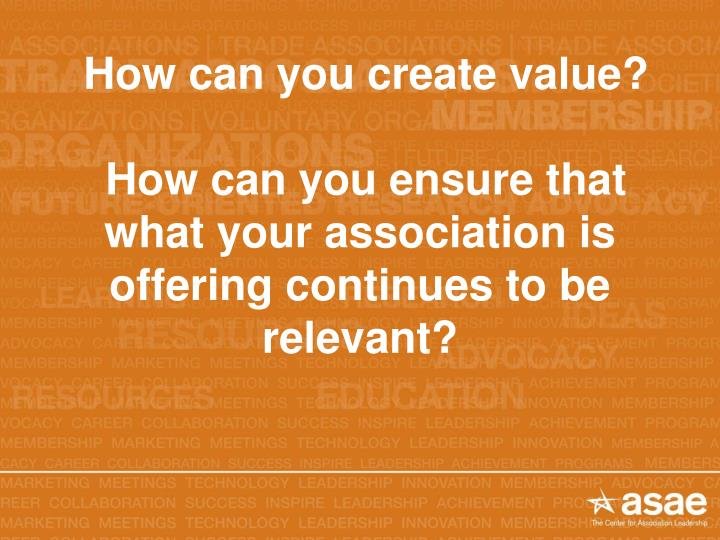 How can you create value?