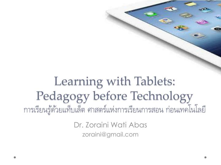 Learning with tablets pedagogy before technology