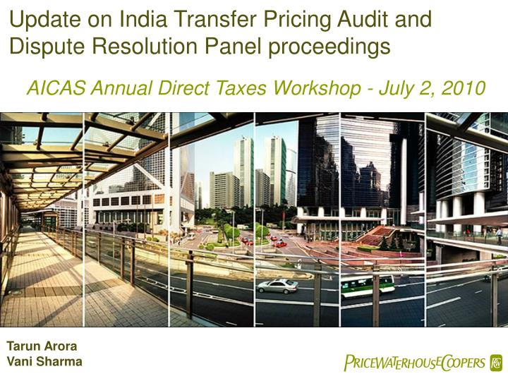 Update on India Transfer Pricing Audit and Dispute Resolution Panel proceedings