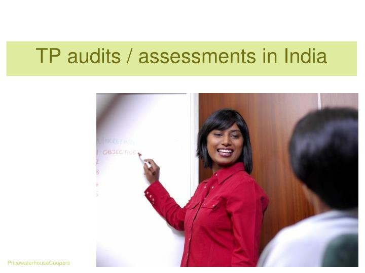 TP audits / assessments in India