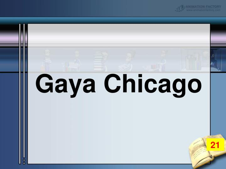 Gaya Chicago