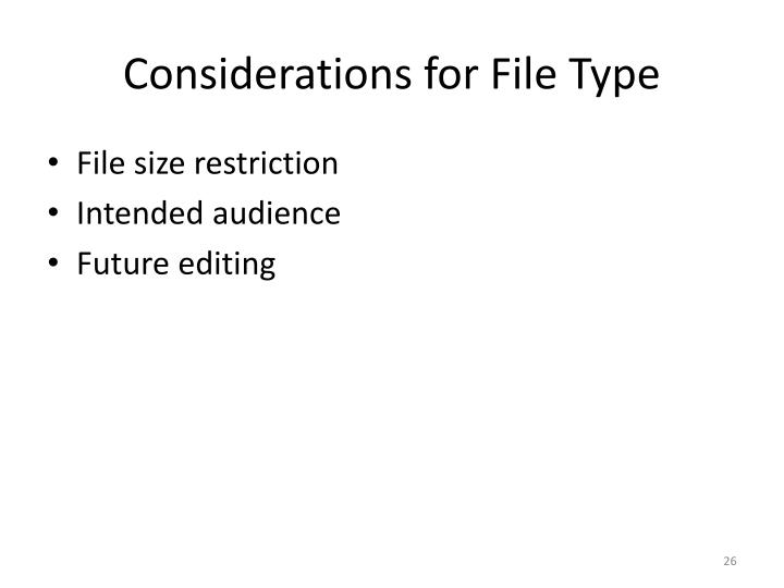Considerations for File Type