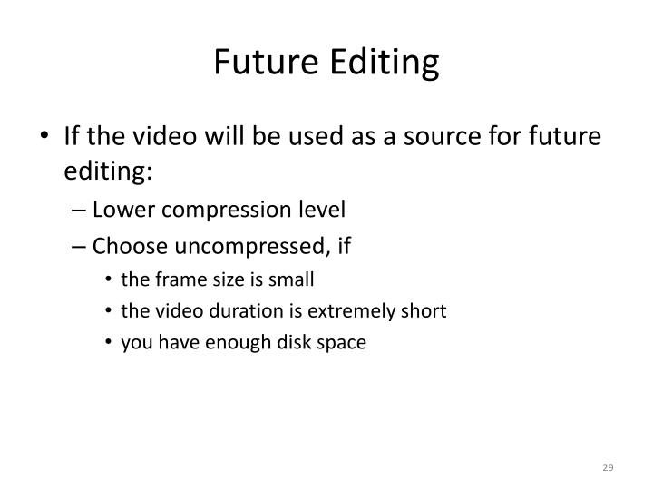 Future Editing