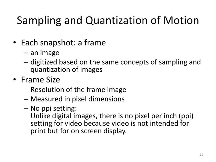 Sampling and Quantization of Motion