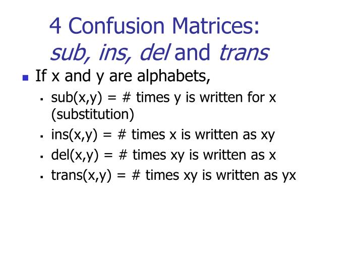 4 Confusion Matrices: