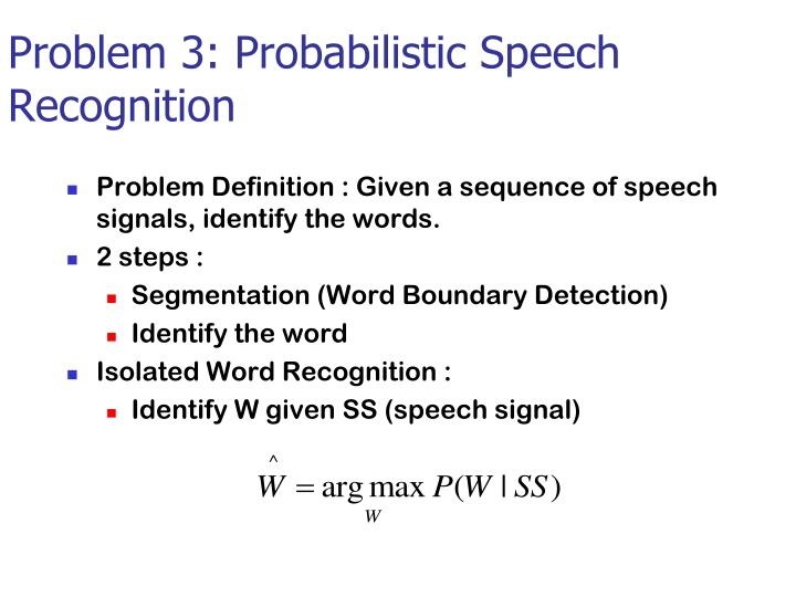Problem 3: Probabilistic Speech Recognition