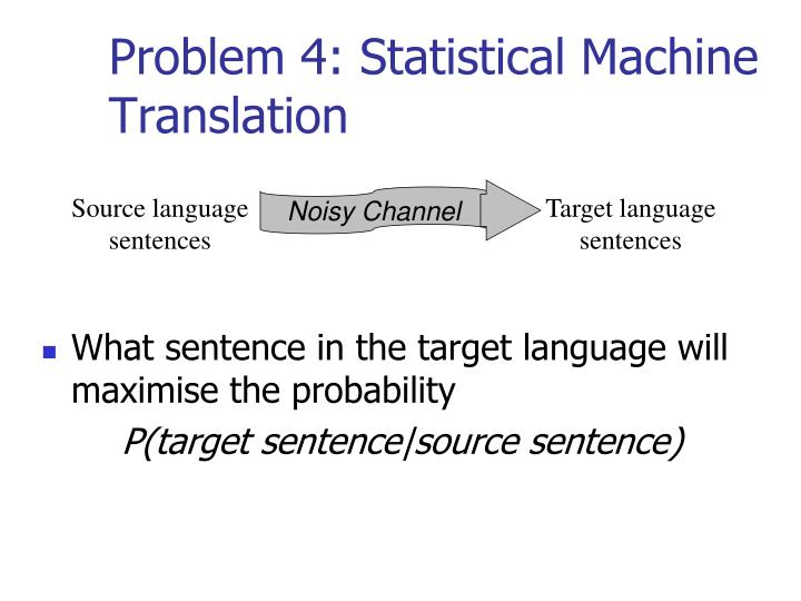 Problem 4: Statistical Machine Translation
