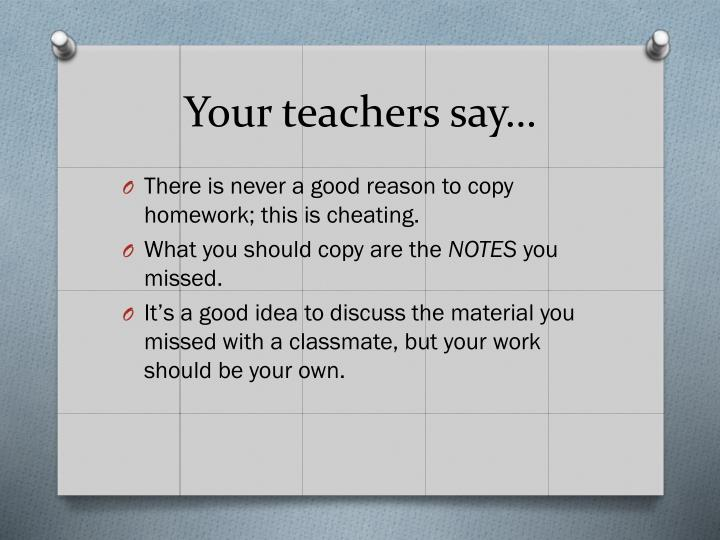 Your teachers say…