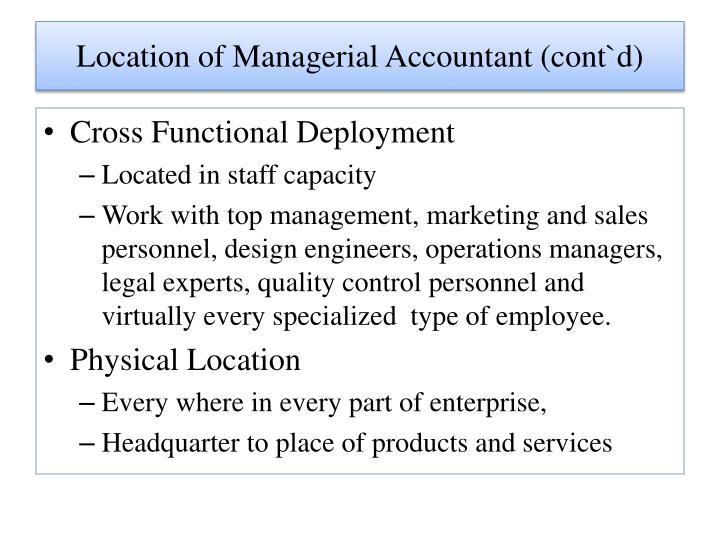 Location of Managerial Accountant (cont`d)