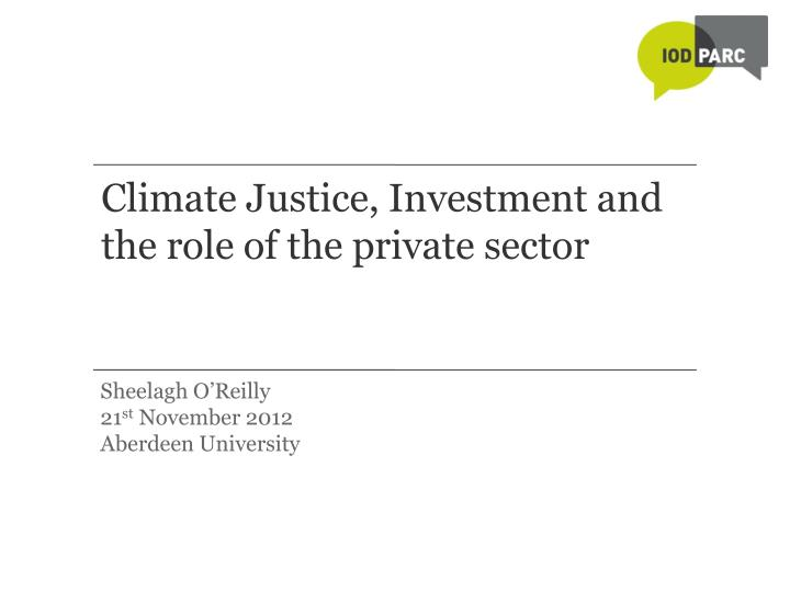 Climate justice investment and the role of the private sector