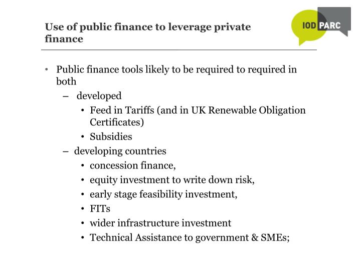 Use of public finance to leverage private finance