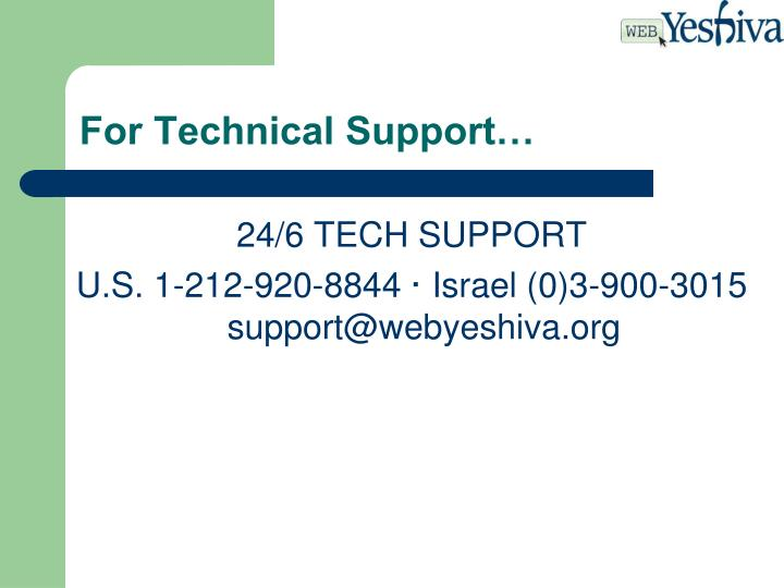 For Technical Support…