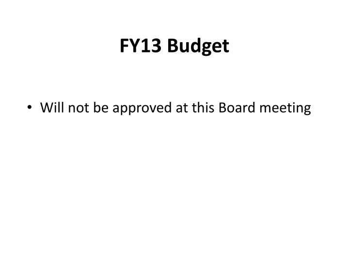 FY13 Budget