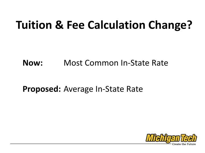 Tuition & Fee Calculation Change?