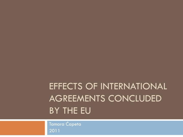 Effect s of international agreements concluded by the eu