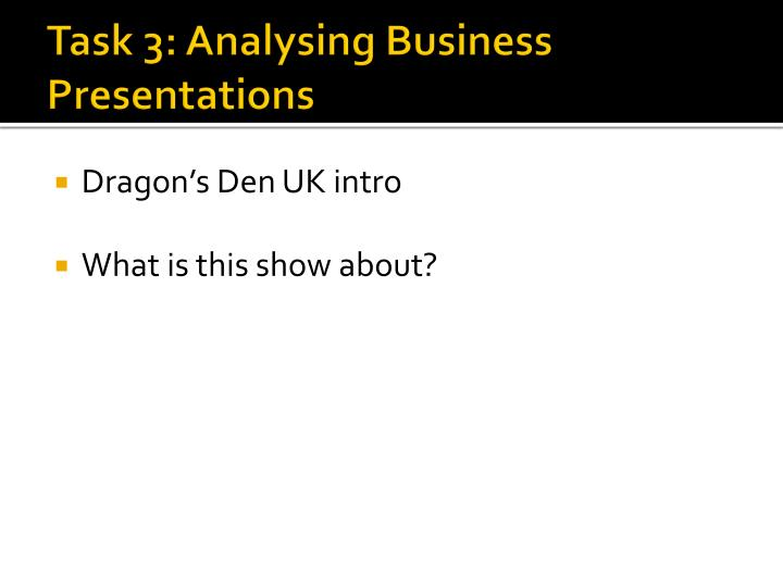 Task 3: Analysing Business Presentations