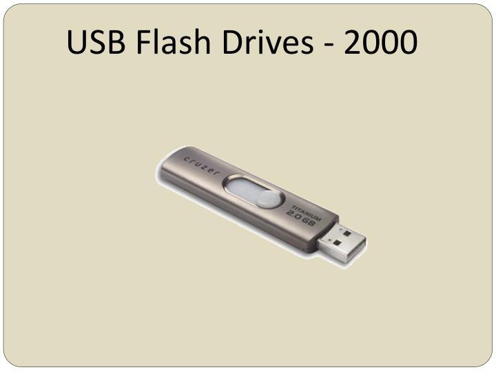 USB Flash Drives - 2000