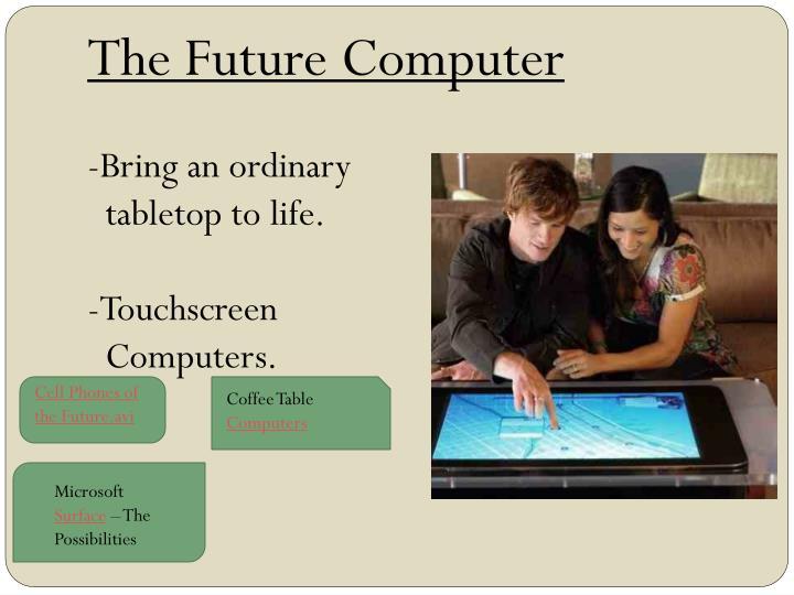The Future Computer