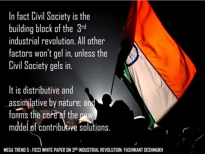 In fact Civil Society is the building block of the  3