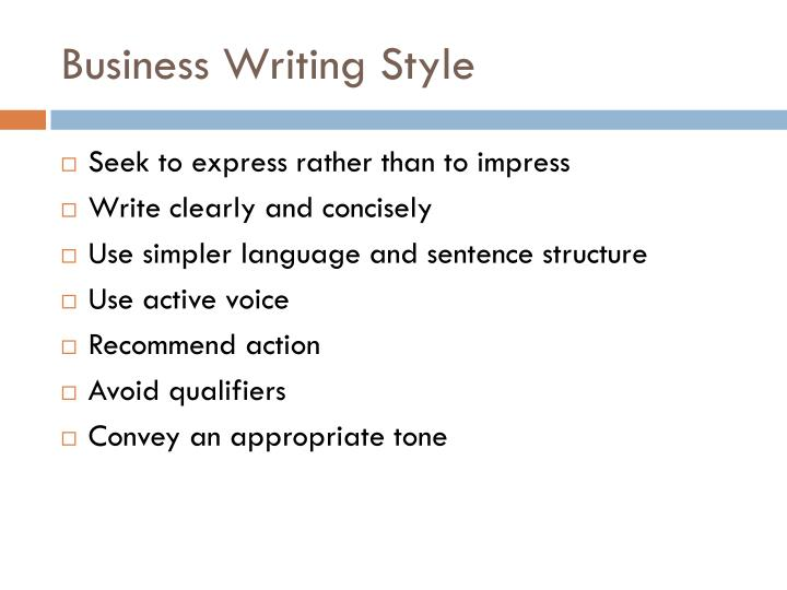 business writing style Business writing the options on this menu are not live to view the actual online suite of materials, click hereto send a blank e-mail with your return e-mail address.