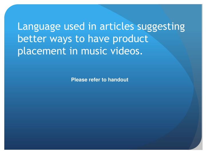 Language used in articles suggesting better ways to have product placement in music videos.