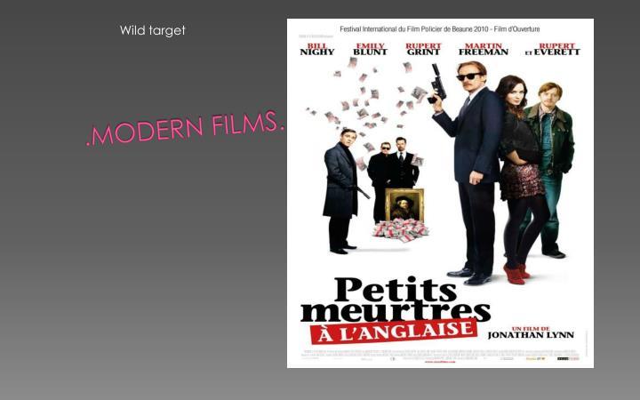 .Modern films.