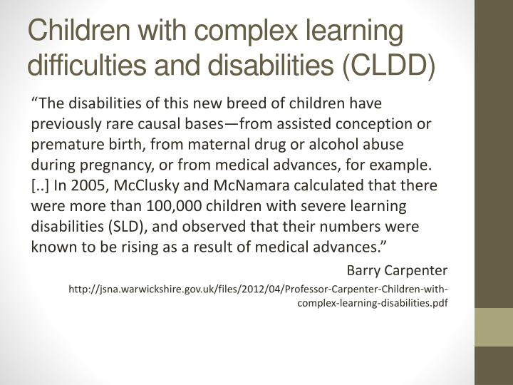 Children with complex learning difficulties and disabilities (CLDD)