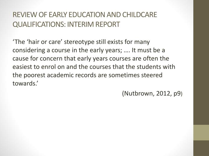 REVIEW OF EARLY EDUCATION AND CHILDCARE QUALIFICATIONS: INTERIM REPORT