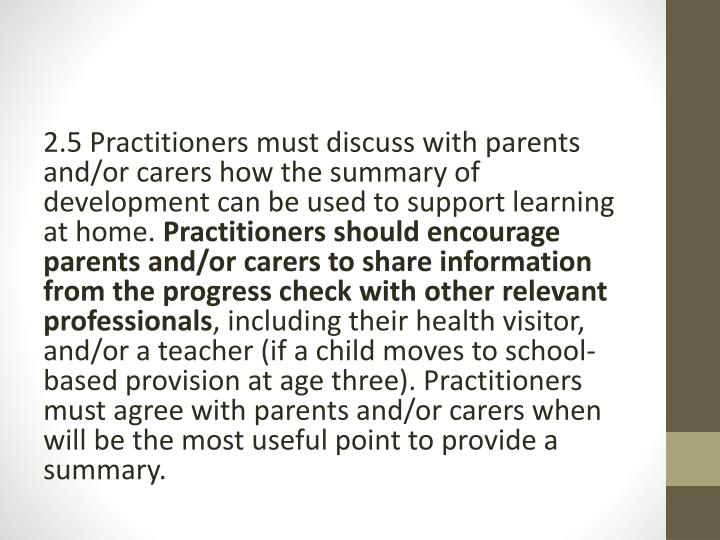 2.5 Practitioners must discuss with parents and/or
