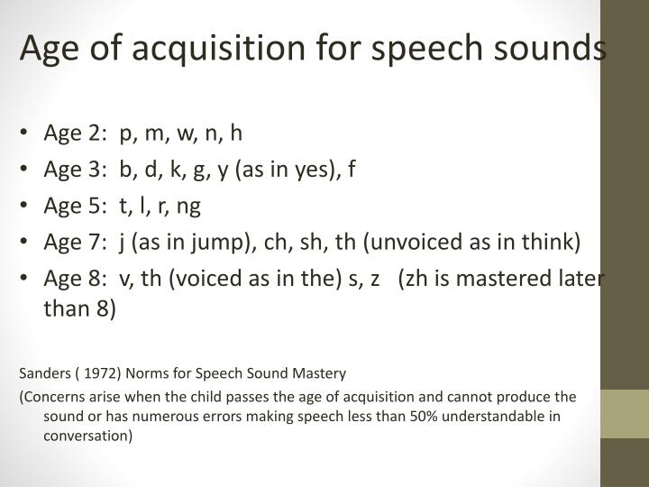 Age of acquisition for speech sounds