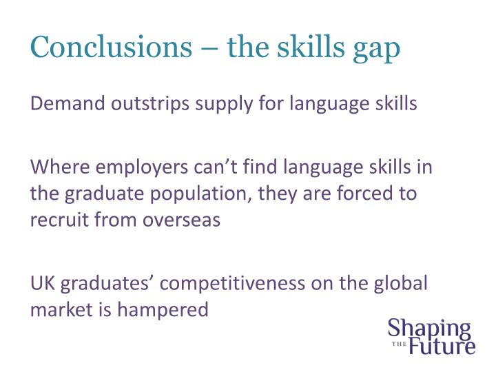 Conclusions – the skills gap