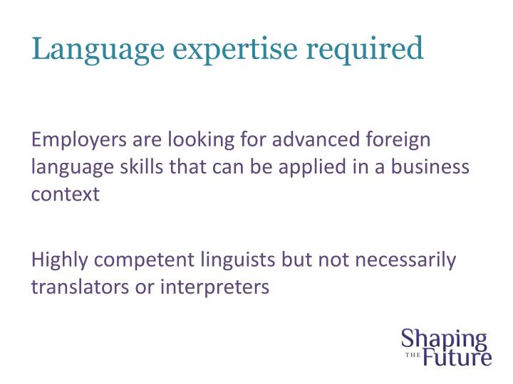 Language expertise required