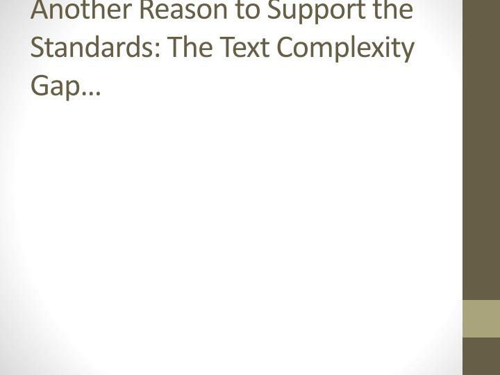 Another Reason to Support the Standards: The Text Complexity Gap…