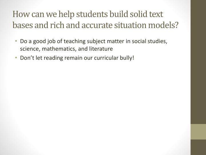 How can we help students build solid text bases and rich and accurate