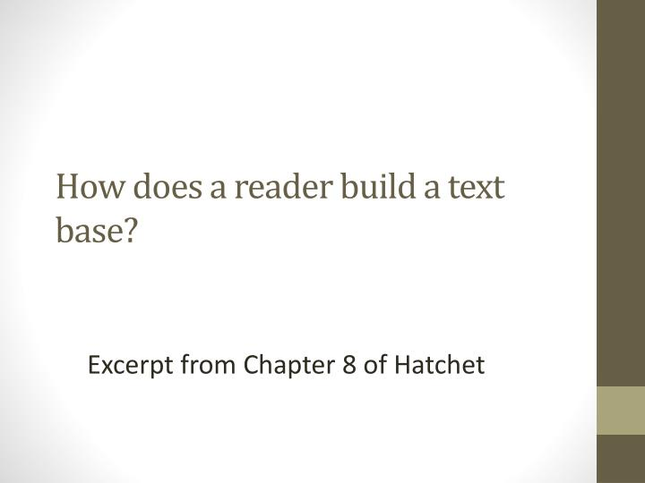 How does a reader build a text base?