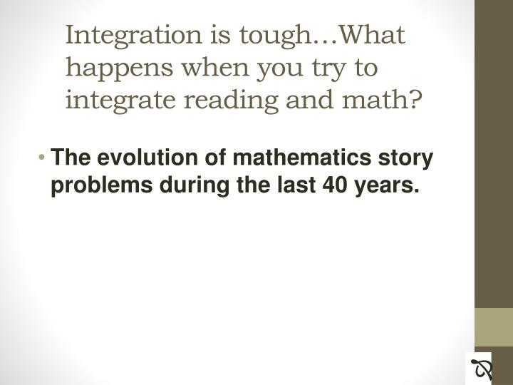 Integration is tough…What happens when you try to integrate reading and math?