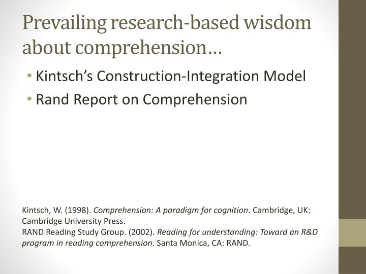 Prevailing research-based wisdom about comprehension…