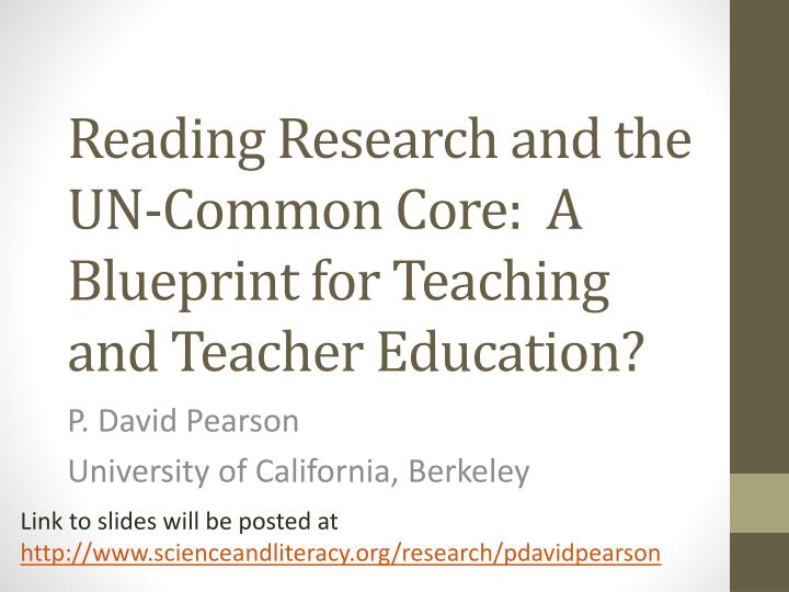 Reading research and the un common core a blueprint for teaching and teacher education