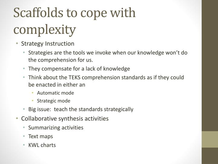 Scaffolds to cope with complexity