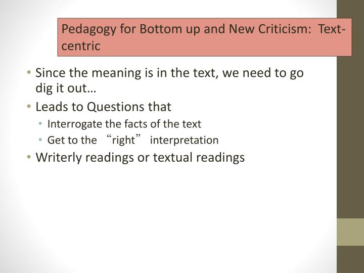 Pedagogy for Bottom up and New Criticism:  Text-centric
