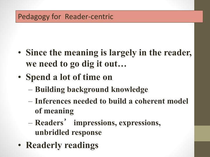 Pedagogy for  Reader-centric