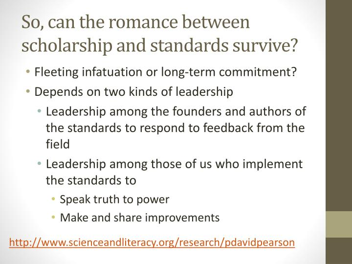 So, can the romance between scholarship and standards survive?
