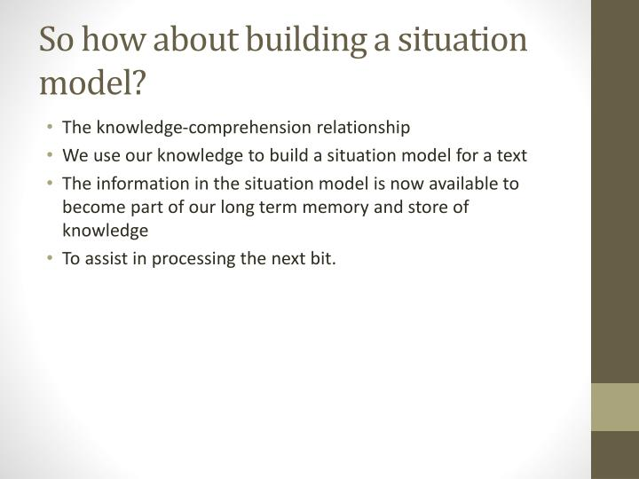 So how about building a situation model?
