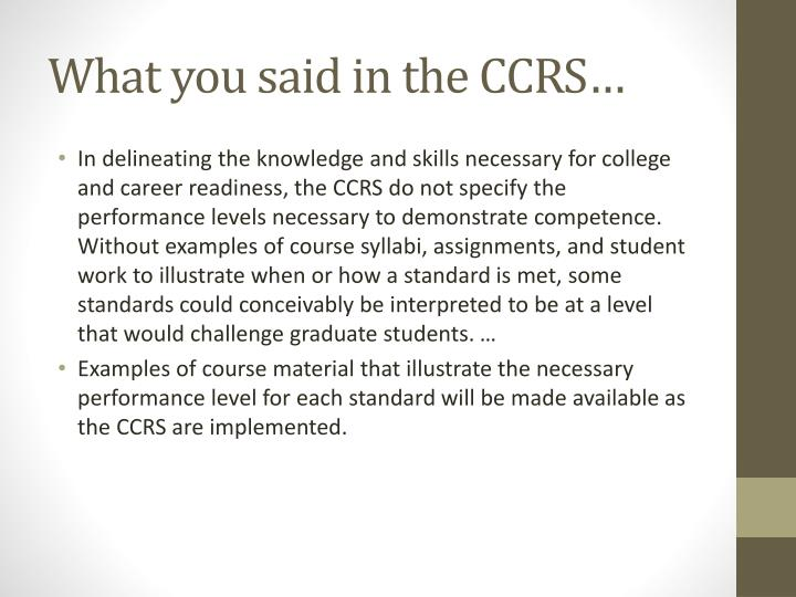 What you said in the CCRS…