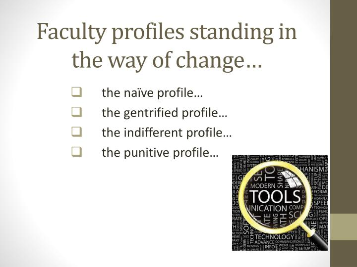 Faculty profiles standing in the way of change