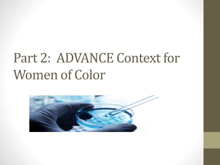Part 2:  ADVANCE Context for Women of Color